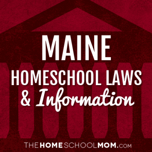 Maine Homeschool Laws & Information