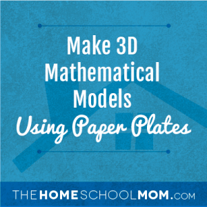 Make 3D Mathematical Models with Paper Plates