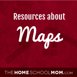 Homeschool resources for studying maps