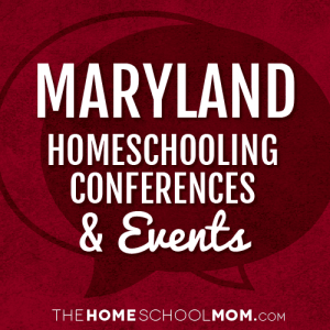 Maryland Homeschooling Conferences & Events
