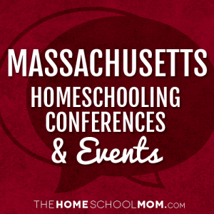 Massachusetts Homeschooling Conferences &Events