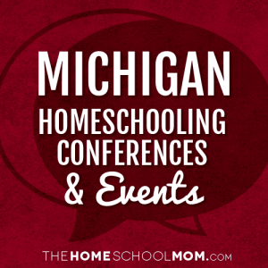 Michigan Homeschooling Conferences & Events