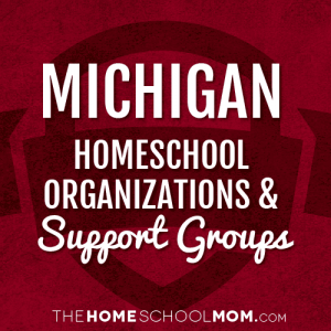 Michigan Homeschool Organizations & Support Groups