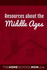 Homeschool resources about the middles ages
