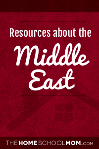 Homeschool resources about the Middle East
