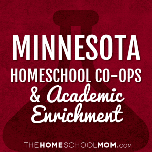 Minnesota Homeschool Co-Ops & Academic Enrichment
