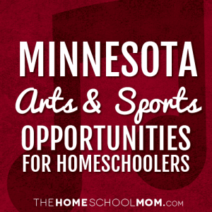 Minnesota Arts & Sports Opportunities for Homeschoolers