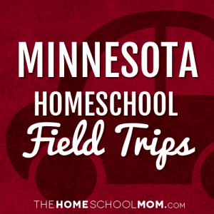Minnesota Homeschool Field Trips