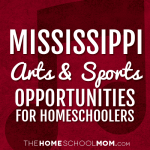 Mississippi Arts & Sports Opportunities for Homeschoolers