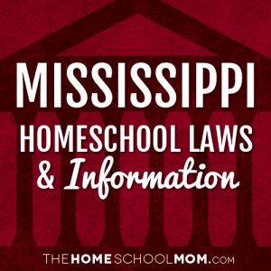 Mississippi Homeschool Laws & Information