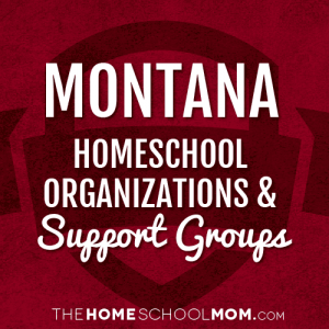 Montana Homeschool Organizations & Support Groups
