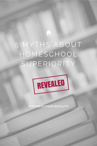 5 Myths About Homeschool Superiority