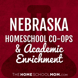 Nebraska Homeschool Co-Ops & Academic Enrichment