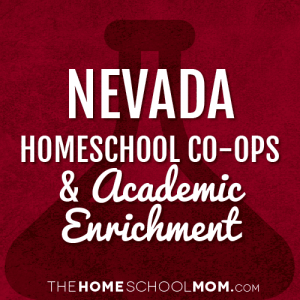 Nevada Homeschool Co-Ops & Academic Enrichment