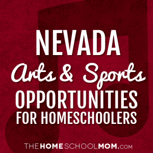 Nevada Arts & Sports Opportunities for Homesschoolers