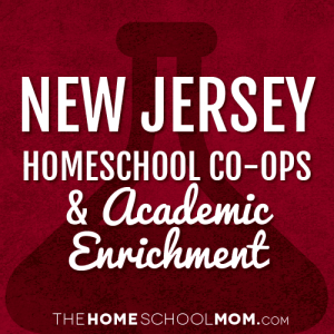 New Jersey Homeschool Co-Ops & Academic Enrichment