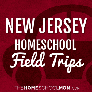 New Jersey Homeschool Field Trips