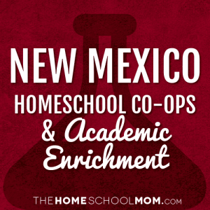 New Mexico Homeschool Co-Ops & Academic Enrichment