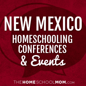 New Mexico Homeschooling Conferences & Events