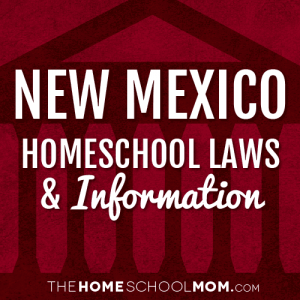 New Mexico Homeschool Laws & Information