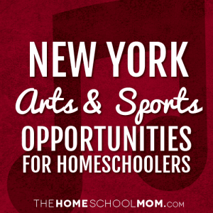 New York Arts & Sports Opportunities for Homeschoolers