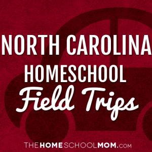 North Carolina Homeschool Field Trips