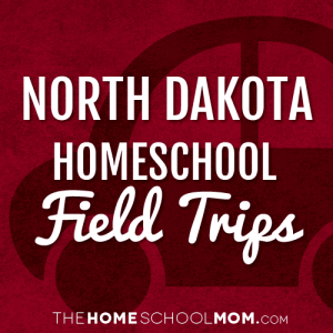 North Dakota Homeschool Field Trips