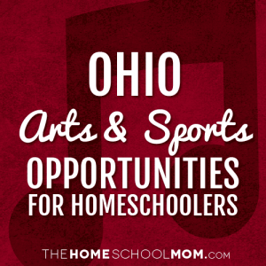 Ohio Arts & Sports Opportunities for Homeschoolers