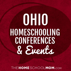 Ohio Homeschooling Conferences & Events