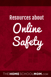 Homeschool resources about online safety