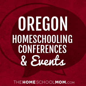 Oregon Homeschooling Conferences & Events