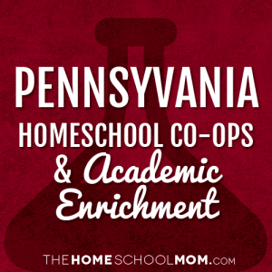 Pennsylvania Homeschool Co-Ops & Academic Enrichment