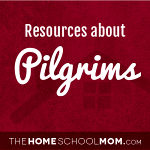 Homeschool resources about pilgrims