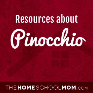Homeschool resources for Pinocchio
