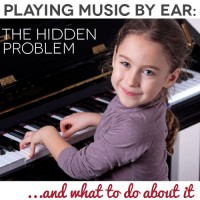 Playing Music By Ear: The Hidden Problem (and what to do about it)
