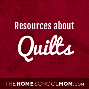 Homeschool resources about quilts
