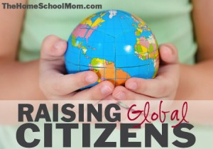 TheHomeSchoolMom: Raising Global Citizens
