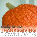 Ready to Use Thanksgiving Downloads