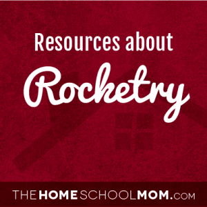 Homeschool resources about rocketry
