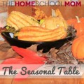 TheHomeSchoolMom: The Seasonal Table
