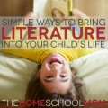 Simple Ways to Bring Literature into Your Child's Life