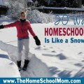 20 ways homeschooling is like a snow day