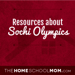 TheHomeSchoolMom: Sochi Olympics Resources