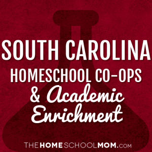 South Carolina Homeschool Co-Ops & Academic Enrichment