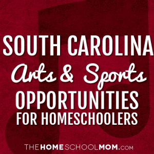 South Carolina Arts & Sports Opportunities for Homeschoolers