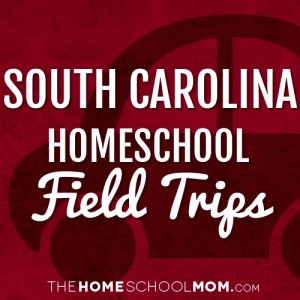 South Carolina Homeschool Field Trips