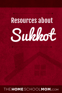 Homeschool Resources about Sukkot