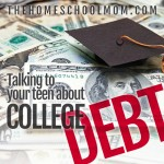 TheHomeSchoolMom Blog: Talking to Your Teen About College Debt