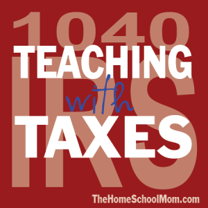 TheHomeSchoolMom: Teaching Taxes to Kids