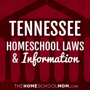 Homeschooling In Tennessee Thehomeschoolmom